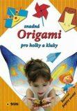 Snadná Origami pro holky a kluky - Diksha Chetna,