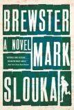 Brewster : A Novel - Mark Slouka
