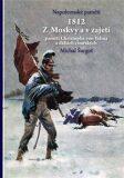1812 Z Moskvy a v zajetí - Michal Šurgot