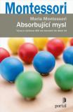 Absorbující mysl - Vývoj a výchova dětí od narození do šesti let - Maria Montessori
