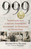 999 Neobyčajné ženy z prvého oficiálneho transportu do Osvienčimu - Heather Dune Macadam