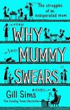 Why Mummy Swears - Gill Sims