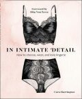 In Intimate Detail: Foreword by Dita von Teese - Dita von Teese