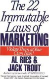 The 22 Immutable Laws of Marketing : Violate Them at Your Own Risk! - Jack Trout, Al Ries