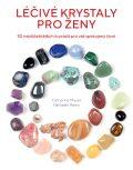 Léčivé krystaly pro ženy - Mayet Catherine, ...