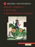Dějiny symbolů v kultuře středověkého Západu - Michel Pastoureau