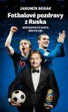 Fotbalové pozdravy z Ruska: Mistrovství světa den po dni - Jaromír Bosák