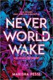 Neverworld Wake - Marisha Pesslová