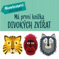 Má první knížka divokých zvířat - Agnese Baruzziová, ...