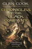 Chronicles of the Black Company : The Black Company - Shadows Linger - The White Rose - Cook Glen