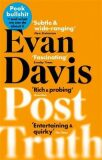 Post-Truth : Peak Bullshit - and What We Can Do About It - Davis Evan