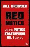 Red Notice : Wie ich Putins Staatsfeind Nr. 1 wurde - Bill Browder