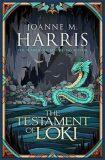 The Testament Of Loki - Joanne M. Harris