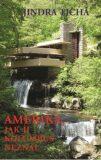 Amerika, jak ji Kolumbus neznal - Jindra Tichá