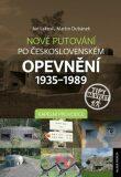 Nové putování po československém opevnění 1935-1989 - Kapesní průvodce - Jan Lakosil