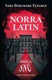 Norra Latin - Škola snů - Sara B. Elfgrenová