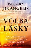 Volba lásky - Barbara De Angelis
