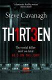 Thirteen : The serial killer isn´t on trial. He´s on the jury - Cavanagh Steve