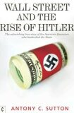 Wall Street and Rise Of Hitler - Antony C. Sutton