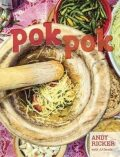 Pok Pok: Food and Stories from the Streets, Homes, and Roadside Restaurants of Thailand - Ricker Andy
