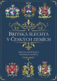 Britská šlechta v Českých zemích - Vratislav Košťál, ...