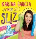 Karina Garcia Vyrob si sliz - Karina Garcia