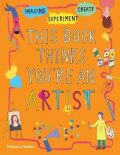 This Book Thinks You're an Artist - Helen Russell