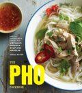 The Pho Cookbook - Andrea Nguyen