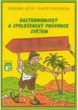 Gastronomický a společenský průvodce světem 2 - Afrika a Asie - Gregorová Vlasta