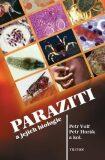 Paraziti a jejich biologie - Petr Volf, Petr Horák