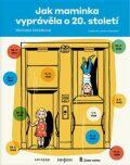 Jak maminka vyprávěla o 20. století - Lenka Jasanská, ...