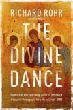 The Divine Dance : The Trinity and Your Transformation - Richard Rohr