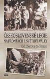 Československé legie na frontách I. světové války - Od Zborova po Terron - Jiří Bílek