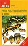 Atlas ryb, obojživelníků a plazů České a Slovenské republiky - Jan Dungel, Zdeněk Řehák