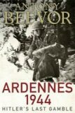 Ardennes 1944 - Hitler´s Last Gamble - Antony Beevor