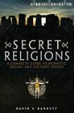 A Brief Guide to Secret Religions - Stephen Kershaw