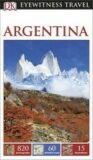 Argentina - DK Eyewitness Travel Guide - Dorling Kindersley