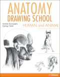 Anatomy Drawing School: Human and Animal - György Fehér, ...