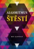 Algoritmus štěstí - Mo Gawdat