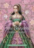 Anna Boleynová: Králova posedlost - Alison Weirová