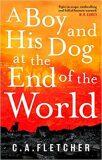 A Boy and his Dog at the End of the World - C. A.  Fletcher