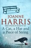 A Cat, a Hat, and a Piece of String - Joanne Harrisová