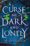 A Curse So Dark and Lonely - Brigid Kemmererová