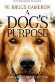 A Dog´s Purpose - W. Bruce Cameron