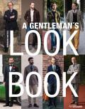 A Gentleman's Look Book for Men with a Sense of Style - Bernhard Roetzel