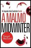 A Malmö Midwinter: An Inspector Anita Sundstrom Mystery - Torquil MacLeod