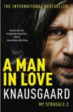 A Man in Love - My Struggle Book 2 - Karl Ove Knausgaard