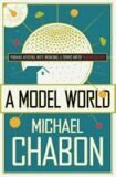 A Model World - Michael Chabon