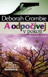 A odpočívej v pokoji - Deborah Crombie