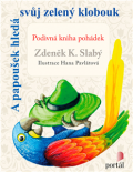A papoušek hledá svůj zelený klobouk - Zdeněk K. Slabý